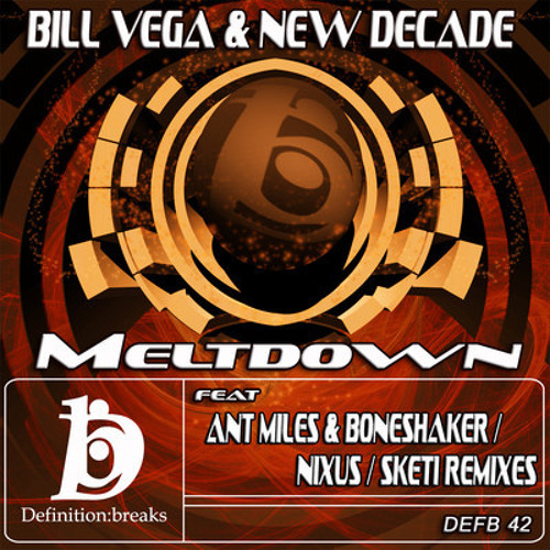 [OUT NOW] Bill Vega & New Decade - Meltdown (Sketi Rmx) [OUT NOW!!]