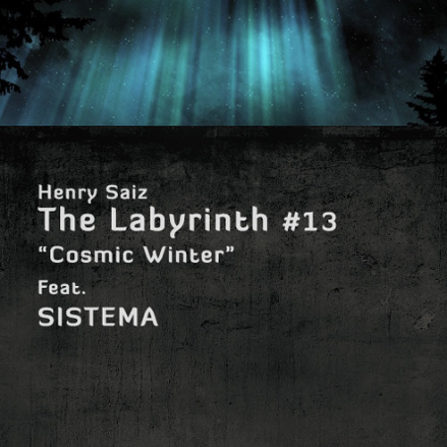 The Labyrinth #13 Feat SISTEMA
