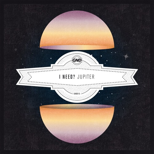 I Need? - Jupiter (Clash The Disko Kids Remix) AVAILABLE NOW ON GND RECORDS