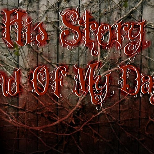 His-Story - End Of My Dayz
