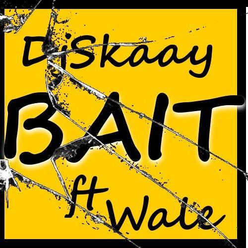 Bait(3ball) -DjSkaay Ft. Wale