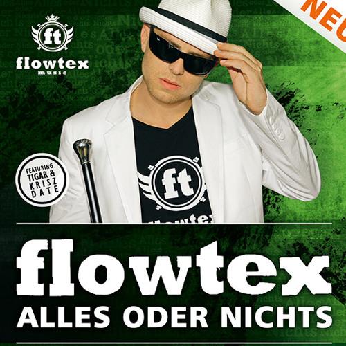 """Flowtex """"Genieß' den Tag"""" (Free Download) Album """"Alles oder Nichts"""""""