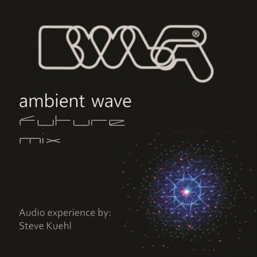 Steve Kuehl (ambient 'future' mix) 2.1