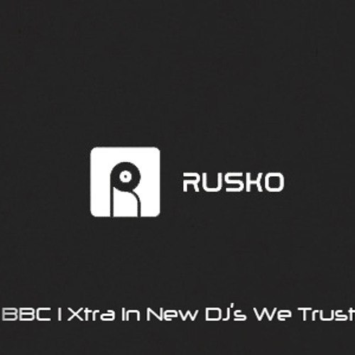 In New 1Xtra DJs We Trust Rusko + Reso