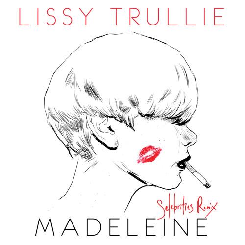 Lissy Trullie - Madeleine (Selebrities Remix)