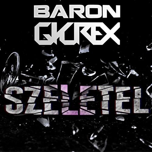Baron & Gyurex ft. Gedzo - Szeletel (Original Mix) [OUT NOW ON BONDS RECORDS]