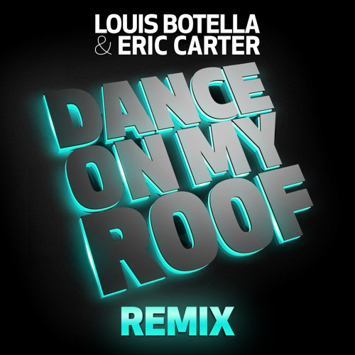 Louis Botella & Eric Carter - Dance On My Roof (Dany Spada & Frankinelli Remix)