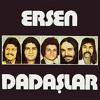 Ersen Ve Dadaslar - Dosta Selam Olsun mp3