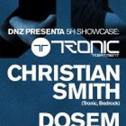Christian Smith & Dosem - Tronic Treatment @ Dnz Macumba , Madrid [January 2012]
