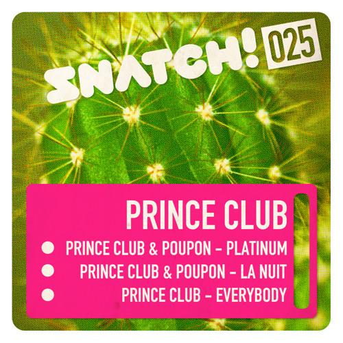 SNATCH025 03. Prince Club - Everybody (Original Mix) OUT NOW