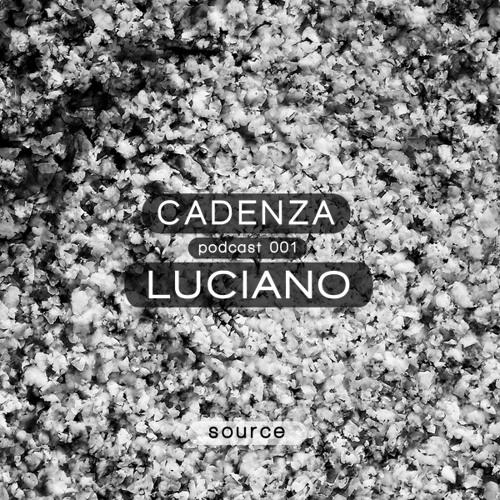 Cadenza Podcast | 001 - Luciano (Source)