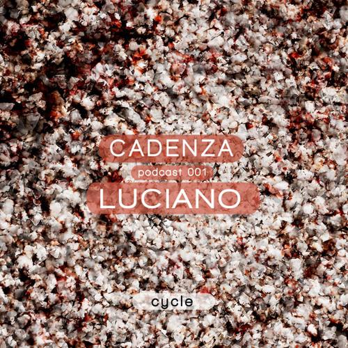 Cadenza Podcast | 001 - Luciano (Cycle)