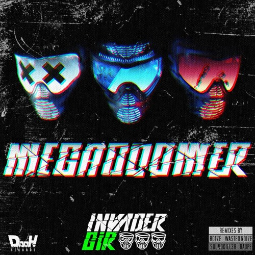 Invader GiR - Megadoomer EP Mix Out Now On DOOH! Records