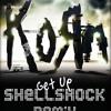Korn ft Skrillex - Get up (Shellshock Remix)