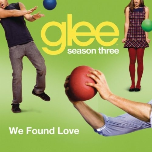 We Found Love (Glee Cast Version)