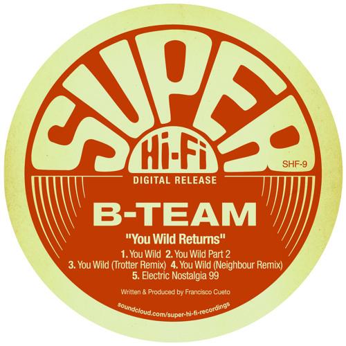 B-Team - You Wild (Trotter Remix)