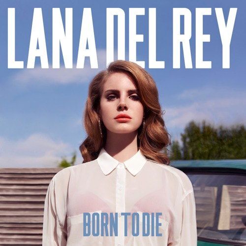 Lana Del Rey - Born To Die (AlunaGeorge Remix)
