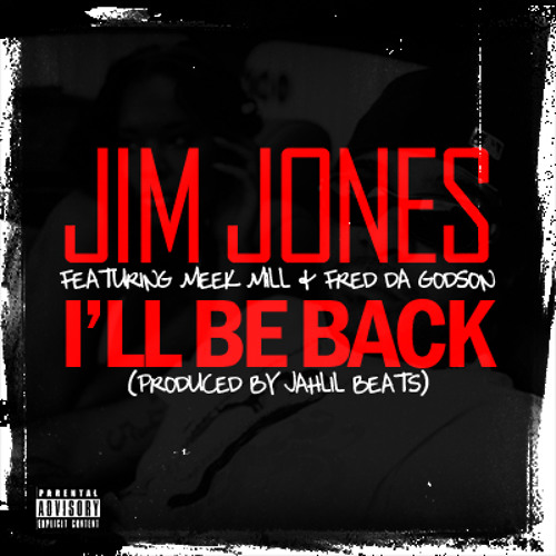Jim Jones Ft. Meek Mill & Fred Da Godson - I'll Be Back (Instrumental)