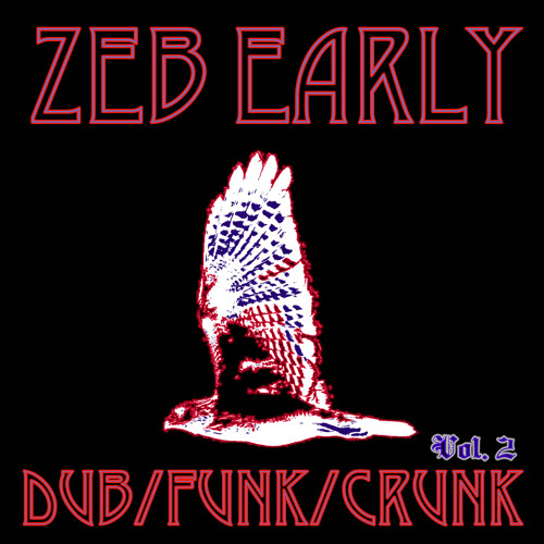 ZEB EARLY DUB FUNK CRUNK vol. 2