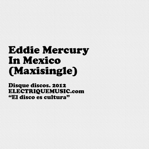 EDDIE MERCURY ft. LINCOLN ROGERS - IN MEXICO (MAXISINGLE)