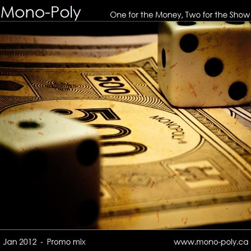 Mono-Poly - One for the Money, Two for the Show (Promo Mix Jan2012)
