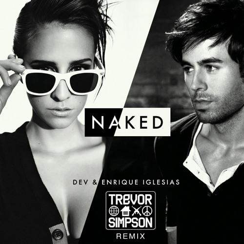 Dev and Enrique Iglesias - Naked - Trevor Simpson Remix