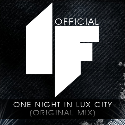 Ian Fever - One Night in Lux City (Original Mix)