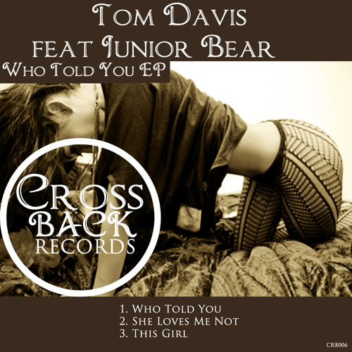 Tom Davis feat Junior Bear - This Girl [Crossback Records]