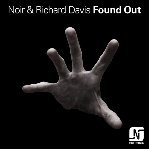 Noir & Richard Davis - Found Out (Original Mix)