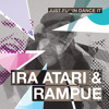 Dance In The Rain - Ira Atari + Rampue