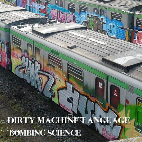 Dirty Machine Language - Bombing Science (Original Mix)