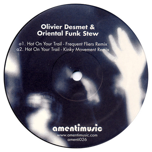 Oriental Funk Stew & Olivier Desmet - Hot On Your Trail (Kinky Movement rmx)