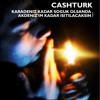 Cashturk - Karadeniz Kadar Soğuk Olsanda
