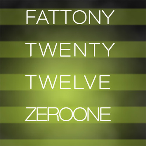 Fattony - TwentyTwelveZeroOne