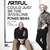 Artful - Could Just Be The Bassline (feat. Kal Lavelle) POWER REMIX