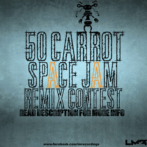 LMRECORDINGS : 50 Carrot - Space Jam ( Remix Contest )