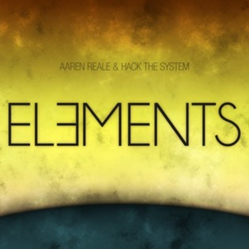 Aaren Reale & Hack The System - Elements (Original Mix) Free Download In The Description