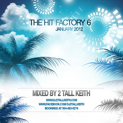 2 Tall Keith - The Hit Factory 6  - January 2012