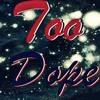 Too Dope Mp3