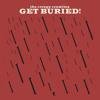 Get Buried!