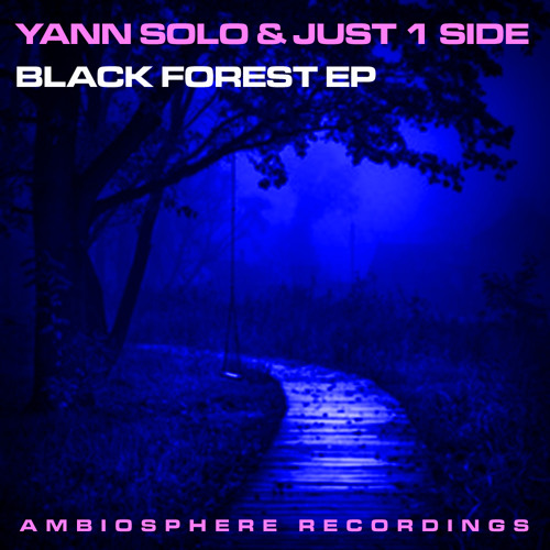 Yann Solo & Just 1 Side - Black Forest EP - AMBS076 - excerpts