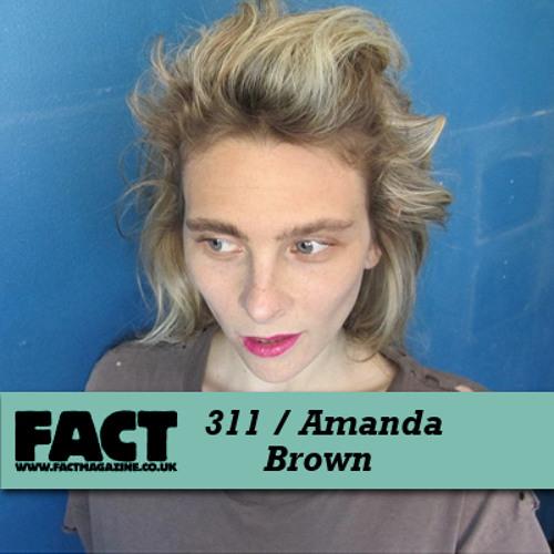 FACT mix 311 - Amanda Brown (Jan '12)
