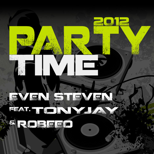 Even Steven feat. TonyJay & Robeeo - Party time (Extended)