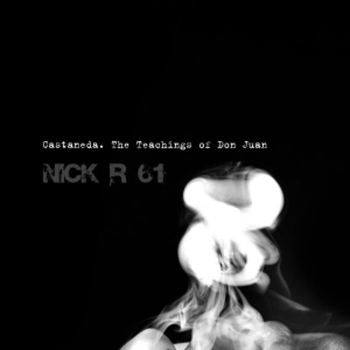Nick R 61 - The Teachings of Don Juan. Mescalito