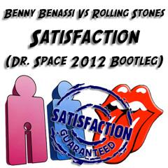 Benny Benassi Vs Rolling Stones - Satisfaction (Dr. Space 2012 Bootleg)