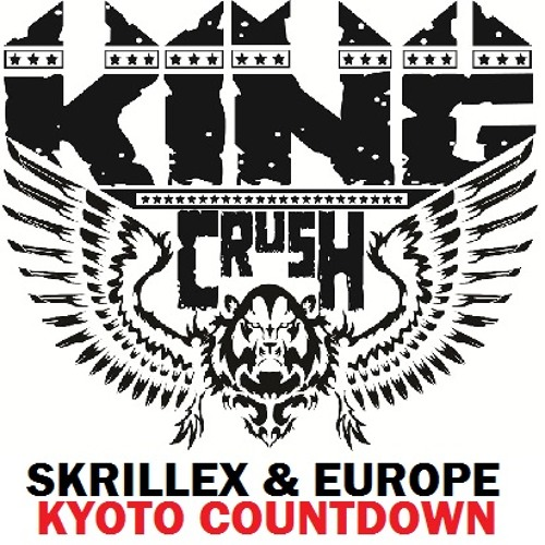 Skrillex - Kyoto Countdown (King Crush Remix)