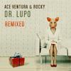 Ace Ventura & Rocky - Dr. Lupo (Audiomatic Remix) mp3
