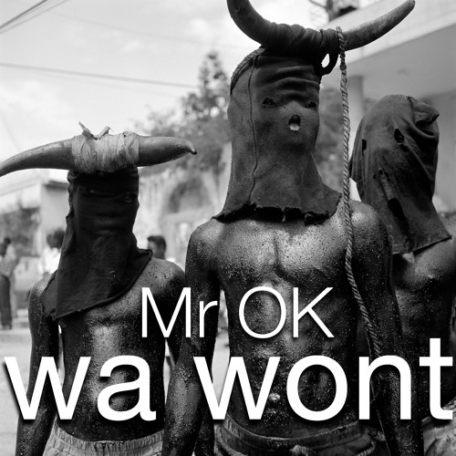 MR OK - Wa Wont
