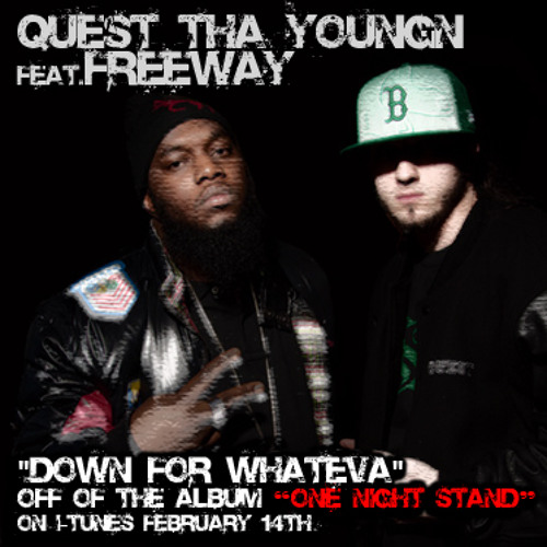 """Quest Tha Youngn feat. Freeway """"Down For Whateva"""" (prod. by Termanology & Artisin)"""