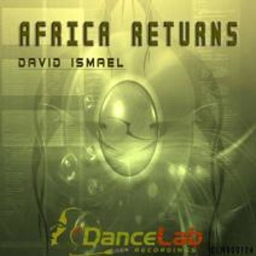 David Ismael-Africa Returns (Original Mix) Out Now